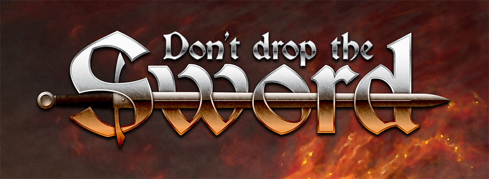 Don't Drop The Sword